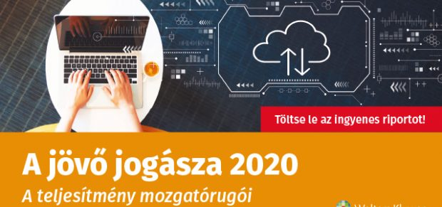 A Wolters Kluwer A jövő jogásza 2020 felmérése a teljesítmény mozgatórugóit vizsgálta a jogi szektorban zajló változások fényében