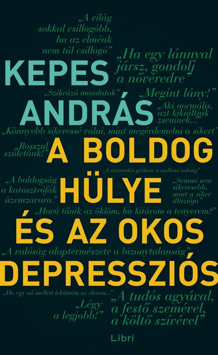 Kepes András A boldog hülye és az okos depressziós c. könyve