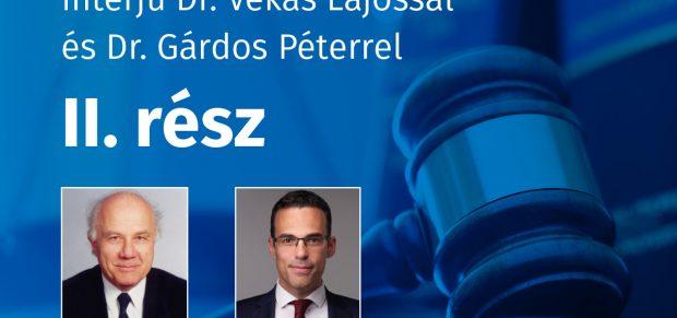 Felelősség, franchise, fidúciatilalom a Ptk.-ban – Dr. Vékás Lajossal és Dr. Gárdos Péterrel beszélgettünk (II. rész)