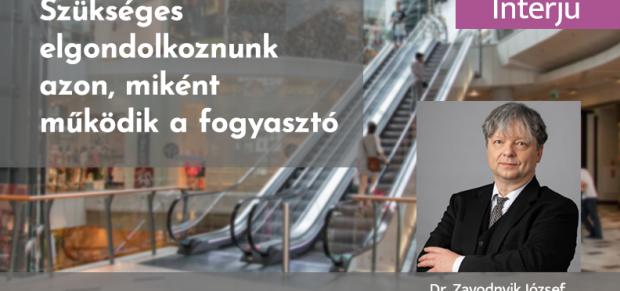 """""""Szükséges, hogy elgondolkozzunk azon, miként működik a fogyasztó"""" – Interjú dr. Zavodnyik Józseffel, a Fogyasztóvédelmi Jog Online főszerkesztőjével"""