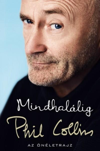 Phil Collins: Mindhalálig c. önéletrajzi könyve