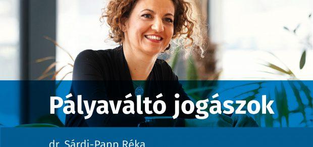 Pályaváltó jogászok: Jogászból coach – Interjú dr. Sárdi-Papp Rékával